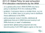 2011 01 global policy for post exhaustion ipv4 allocation mechanisms by the iana