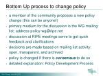 bottom up process to change policy