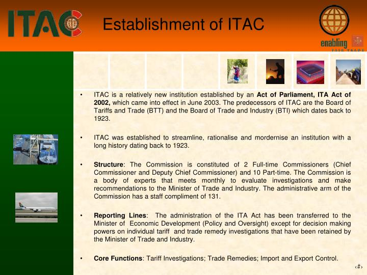 ITAC is a relatively new institution established by an