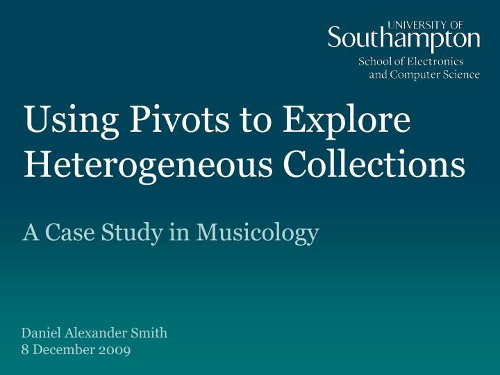 using pivots to explore heterogeneous collections n.