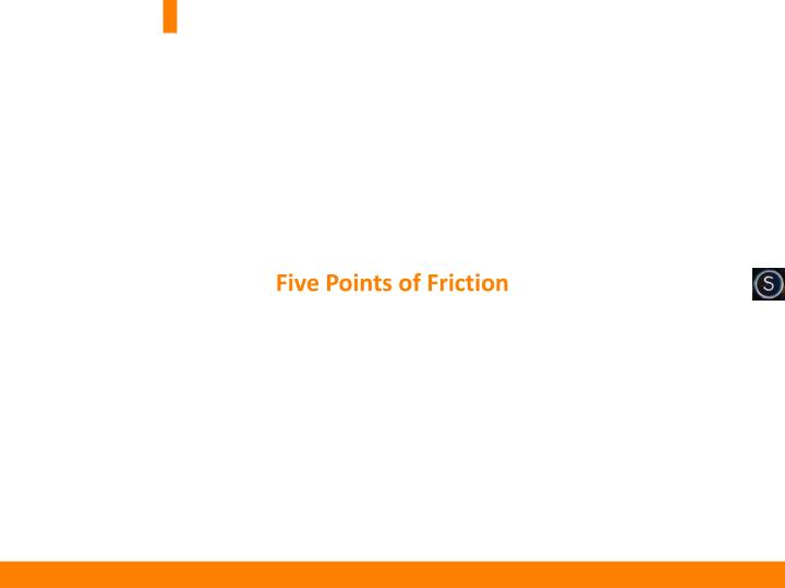 Five Points of Friction
