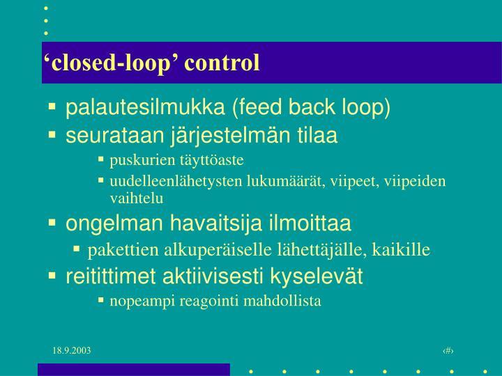 'closed-loop' control
