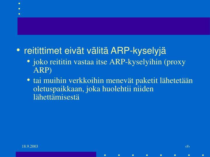 reitittimet eivät välitä ARP-kyselyjä