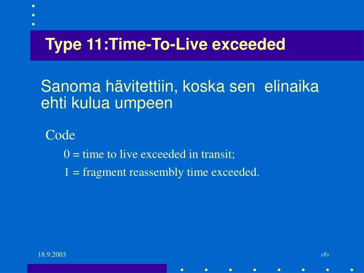 Type 11:Time-To-Live exceeded