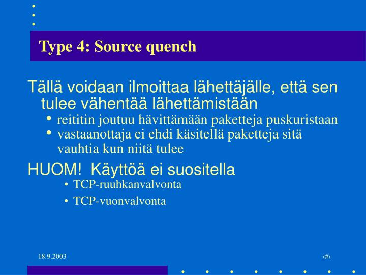 Type 4: Source quench