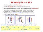w helicity in t w b