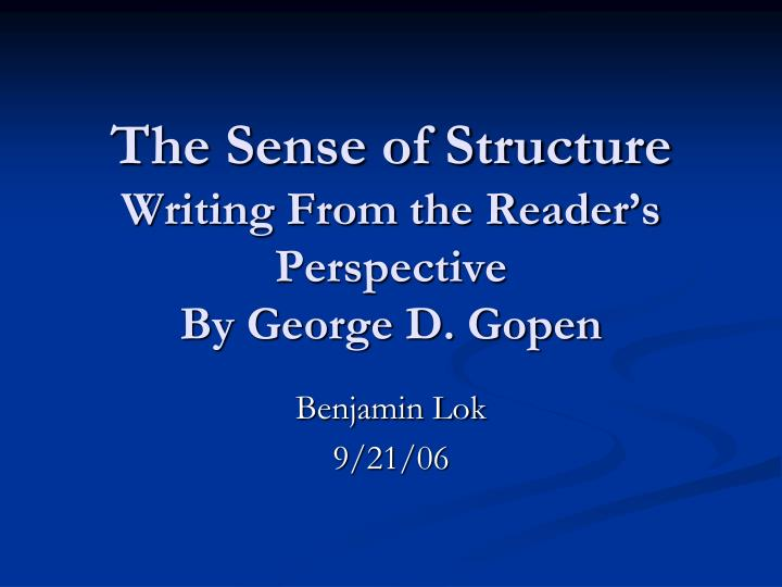 The sense of structure writing from the reader s perspective by george d gopen