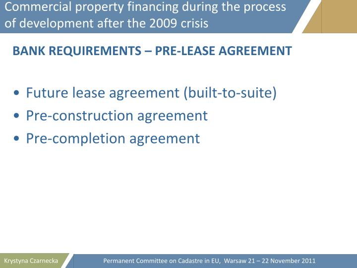 Commercial property financing during the process of development after the 2009