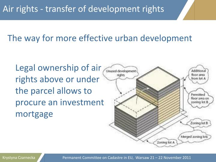 Air rights - transfer of development rights