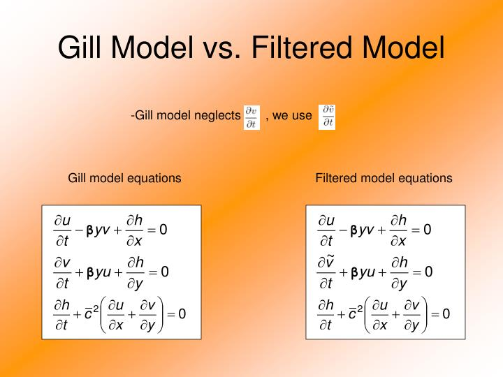 -Gill model neglects       , we use