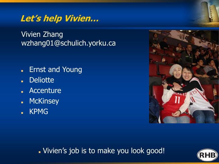 Let's help Vivien…