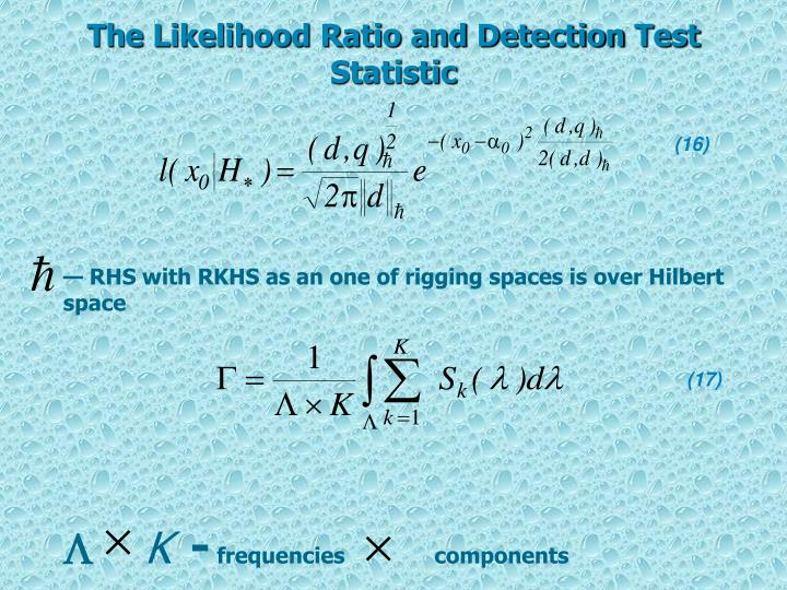 The Likelihood Ratio and Detection