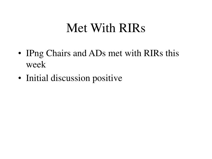 Met With RIRs