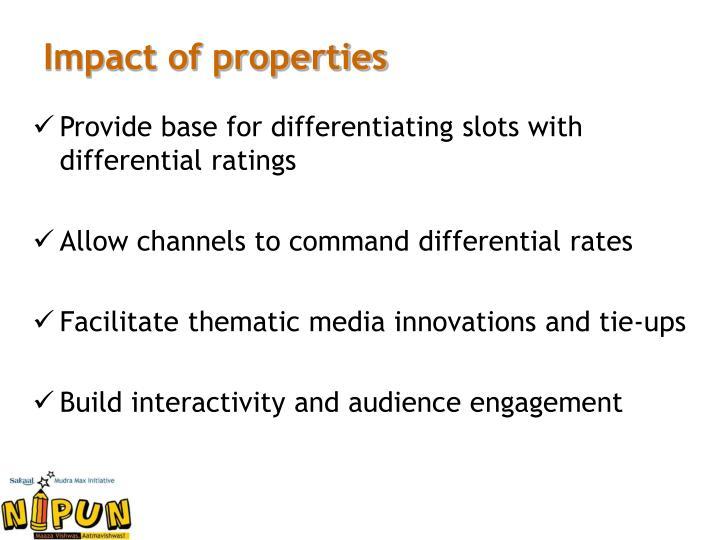 Impact of properties