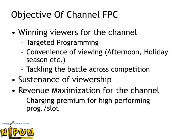 Objective of channel fpc