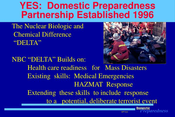 Yes domestic preparedness partnership established 1996
