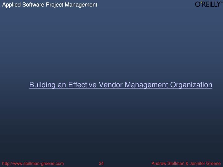 Building an Effective Vendor Management Organization