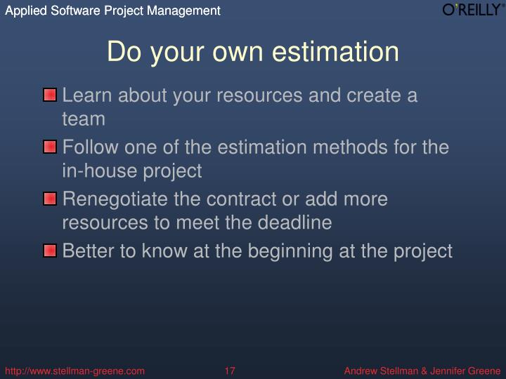 Do your own estimation