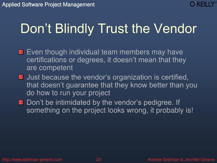 Don't Blindly Trust the Vendor