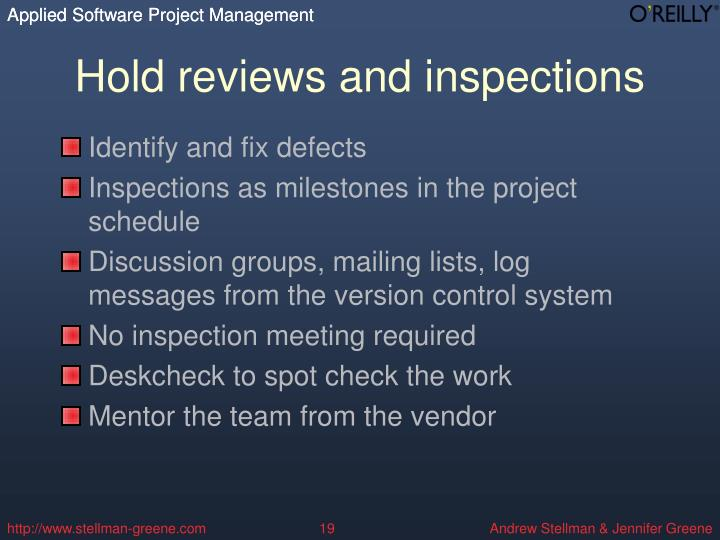 Hold reviews and inspections