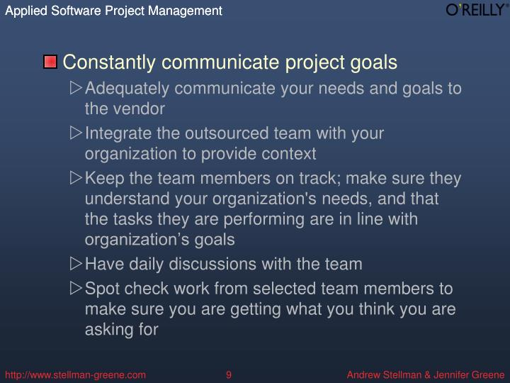 Constantly communicate project goals