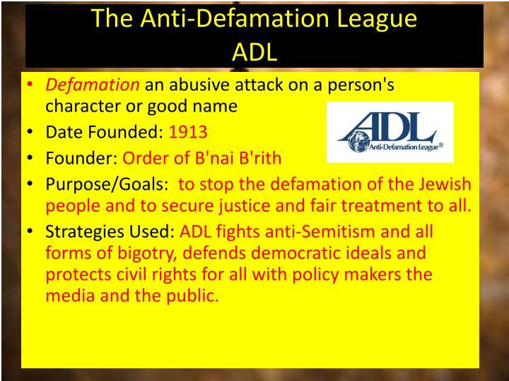The Anti-Defamation League