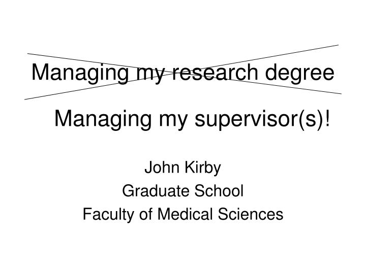 Managing my research degree1