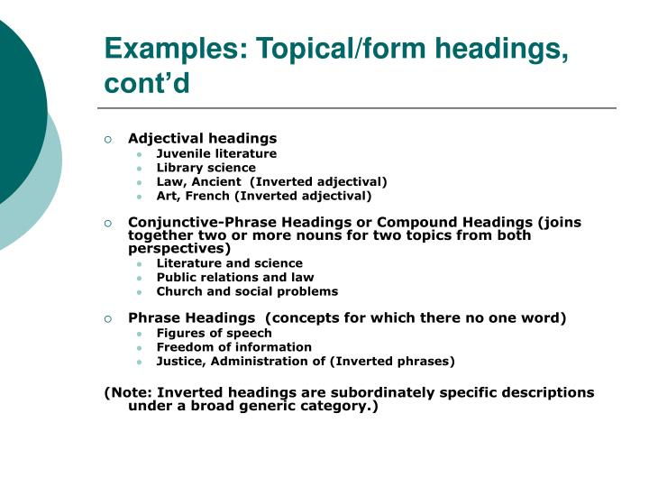 Examples: Topical/form headings, cont'd