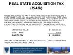 real state acquisition tax isabi