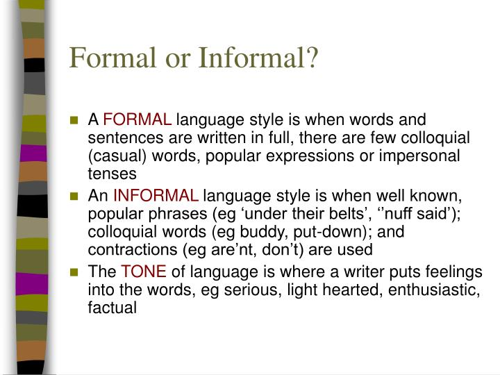 importance of informal and formal language Read in another language informal education informal education is a general term for education that can occur research on learning in formal and informal.