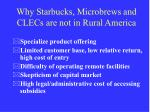why starbucks microbrews and clecs are not in rural america