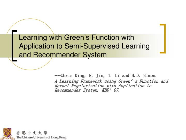 PPT - Learning with Green's Function with Application to Semi