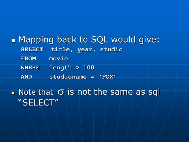 Mapping back to SQL would give:
