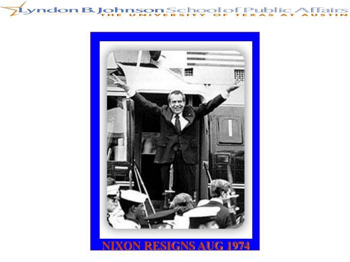 NIXON RESIGNS AUG 1974