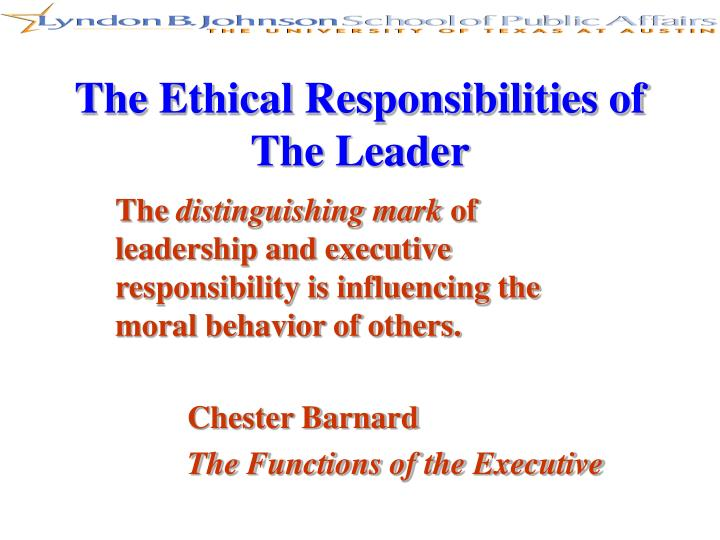 The Ethical Responsibilities of The Leader