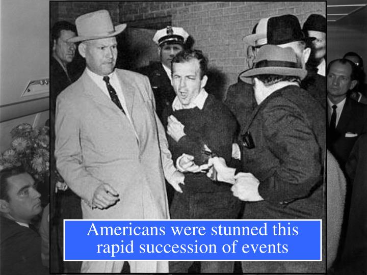 Americans were stunned this rapid succession of events