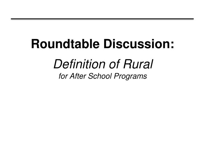 Definition Of Round Table.Ppt Roundtable Discussion Definition Of Rural For After School