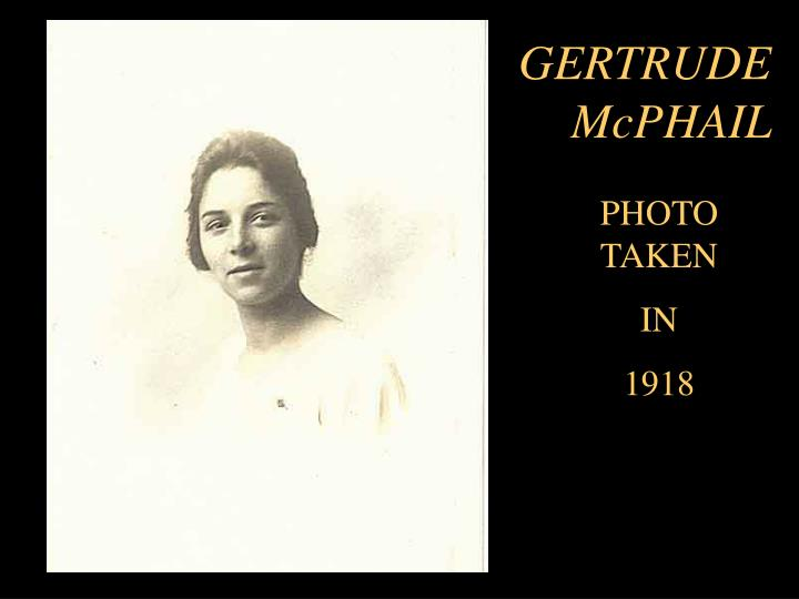 GERTRUDE McPHAIL