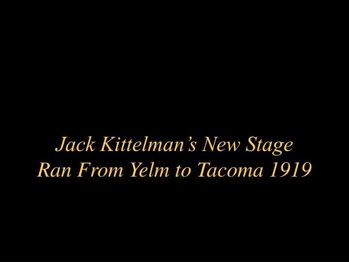 Jack Kittelman's New Stage