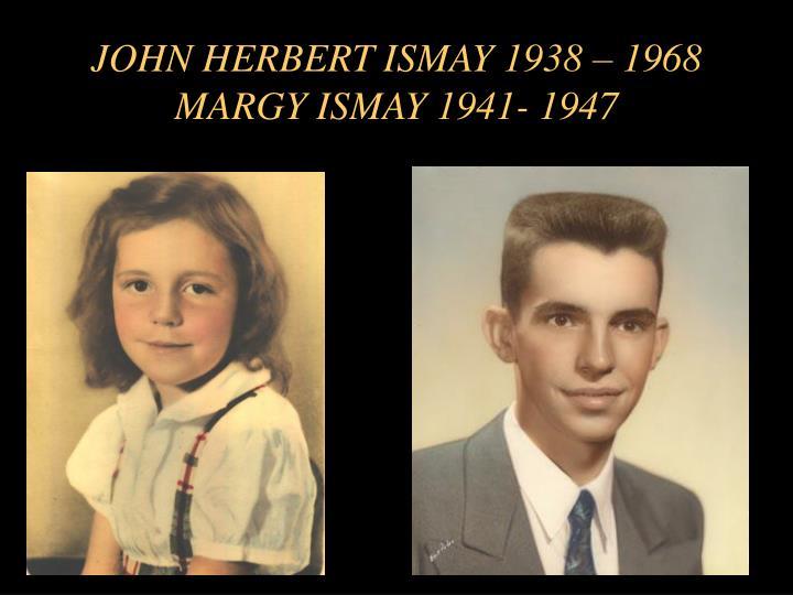 JOHN HERBERT ISMAY 1938 – 1968