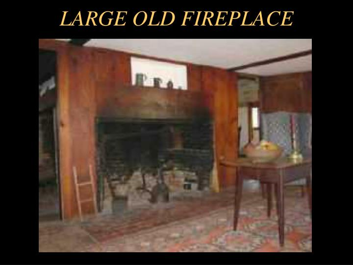 LARGE OLD FIREPLACE
