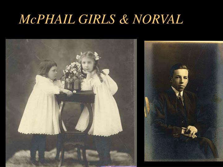 McPHAIL GIRLS & NORVAL