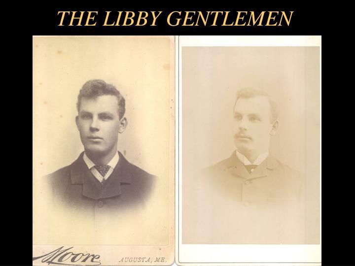THE LIBBY GENTLEMEN