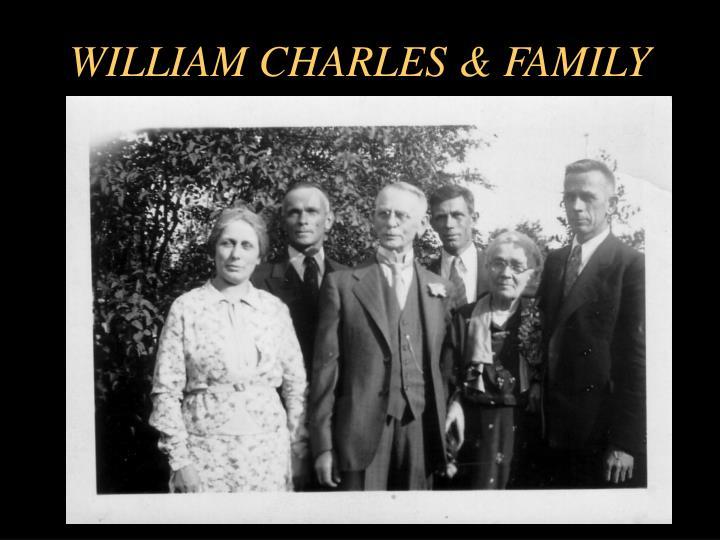 WILLIAM CHARLES & FAMILY