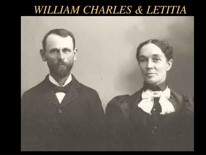 WILLIAM CHARLES & LETITIA