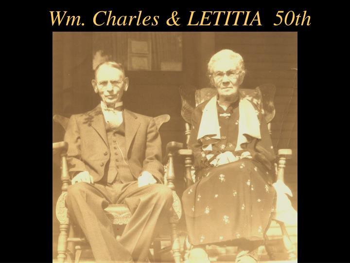 Wm. Charles & LETITIA  50th