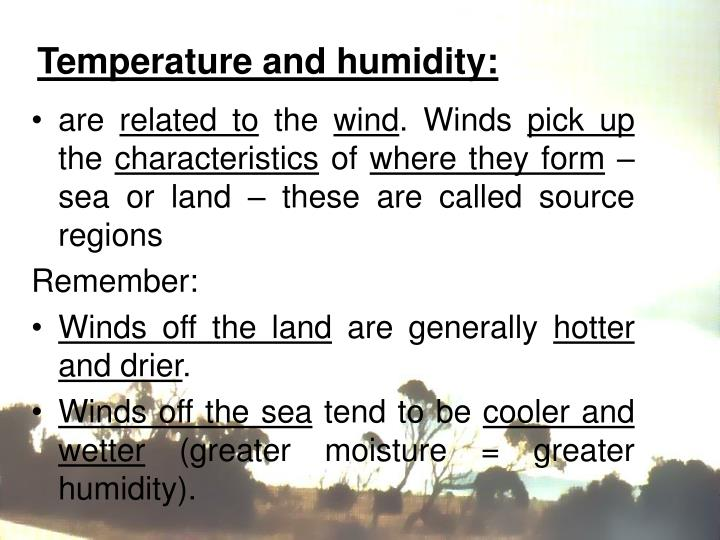 Temperature and humidity: