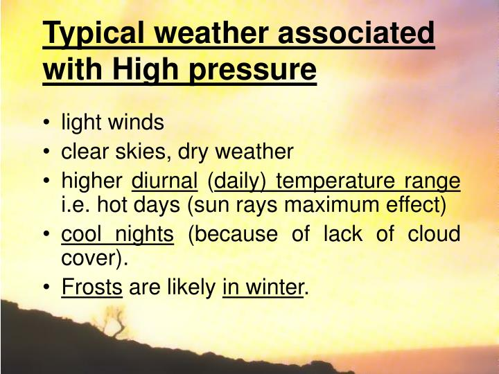 Typical weather associated with High pressure
