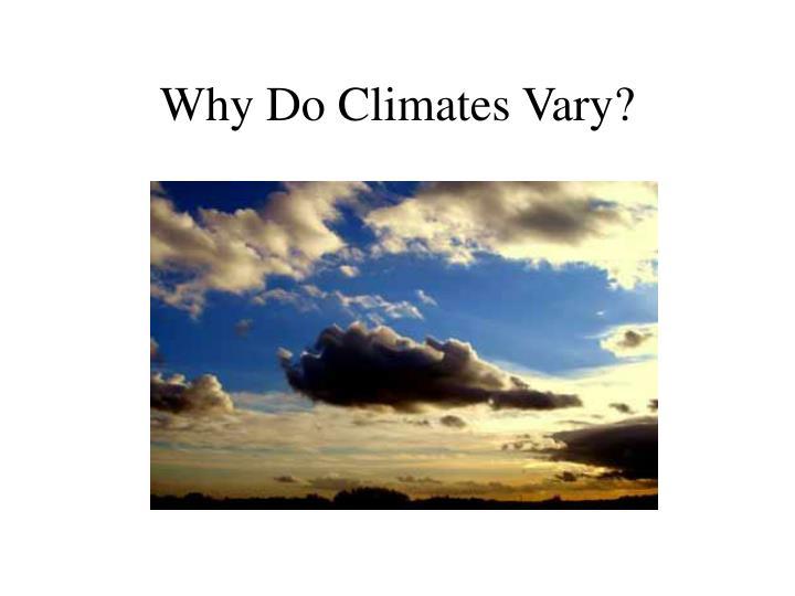 Why Do Climates Vary?