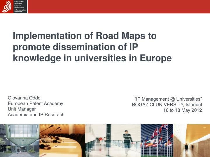 Implementation of road maps to promote dissemination of ip knowledge in universities in europe